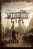 The Windup Girl, Paolo Bacigalupi, 1597801577