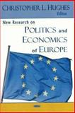 New Research on Politics and Economics of Europe, Hughes, Christopher L., 1600211577