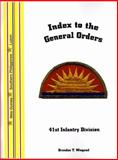Index to the General Order of the 41st Infantry Division, in World War II, Brandon T. Wiegand, 1932891579