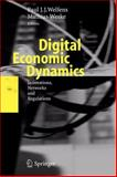 Digital Economic Dynamics : Innovations, Networks and Regulations, , 3642071570