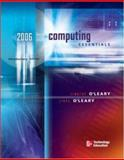 Computing Essentials 2006 Intro Edition, O'Leary, Timothy J., 0072261579