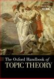 The Oxford Handbook of Topic Theory, Mirka, Danuta, 0199841578