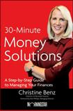 30-Minute Money Solutions : A Step-by-Step Guide to Managing Your Finances, Benz, Christine, 0470481579