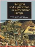 Religion and Superstition in Reformation Europe, , 0719061571