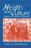 Health and Culture : Beyond the Western Paradigm, Airhihenbuwa, Collins O., 0803971575