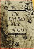 The Piri Reis Map of 1513, McIntosh, Gregory C., 0820321575