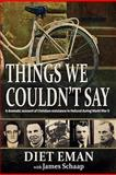 Things We Couldn't Say, Diet Eman and James C. Schaap, 097913157X