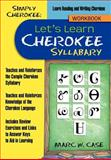 Simply Cherokee: Let's Learn Cherokee, Marc W. Case, 1477241574
