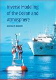 Inverse Modeling of the Ocean and Atmosphere, Bennett, Andrew F., 052102157X