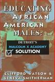 Educating African American Males, Clifford Watson, 0883781573