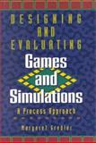 Designing and Evaluating Games and Simulations, Gredler, Margaret, 0884151573