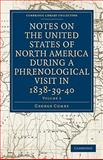 Notes on the United States of North America During a Phrenological Visit in 1838-39-40, Combe, George, 1108021573