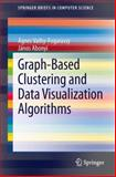 Graph-Based Clustering and Data Visualization Algorithms, Vathy-Fogarassy, Ágnes and Abonyi, János, 1447151577