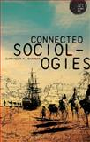 Connected Sociologies, Bhambra, Gurminder K. and Bloomsbury Publishing Staff, 1780931573