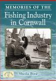 Memories of the Cornish Fishing Industry, Bird, Sheila, 1846741572