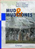 Mud and Mudstones : Introduction and Overview, Potter, Paul E. and Maynard, J. Barry, 3540221573