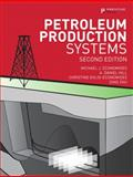 Petroleum Production Systems, Economides, Michael J. and Hill, A. Daniel, 0137031580