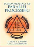 Fundamentals of Parallel Processing, Jordan, Harry F. and Alaghband, Gita, 0139011587
