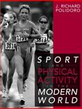 Sports and Physical Activity in the Modern World, Polidoro, J. Richard, 0205271588