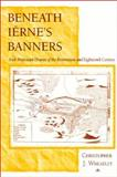 Beneath Ierne's Banners : Irish Protestant Drama of the Restoration and Eighteenth Century, Wheatley, Christopher J., 0268021589