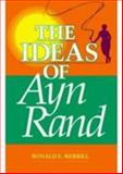 The Ideas of Ayn Rand, Ronald E. Merrill, 081269158X