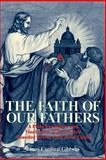 Faith of Our Fathers, Cardinal Gibbons, 0895551586