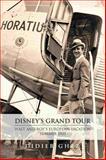 Disney's Grand Tour : Walt and Roy's European Vacation, Summer 1935, Ghez, Didier, 0984341587