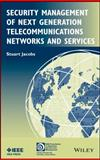 Security Management of Next Generation Telecommun Ications Networks and Services, Stuart Jacobs, 1118741587