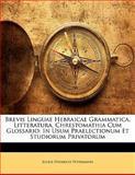 Brevis Linguae Hebraicae Grammatica, Litteratura, Chrestomathia Cum Glossario, Julius Heinrich Petermann, 1141651580