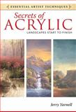 Secrets of Acrylic - Landscapes Start to Finish, Jerry Yarnell, 1440321582
