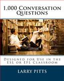 1,000 Conversation Questions, Larry Pitts, 1479101583