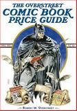The Overstreet Comic Book Price Guide, Robert M. Overstreet, 1603601589