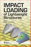 Impact Loading of Lightweight Structures, N. Jones, 1845641582