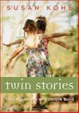 Twin Stories : Their Mysterious and Unique Bond, Kohl, Susan, 1885171587