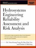 Hydrosystems Engineering Reliability Assessment and Risk Analysis, Tung, Yeou-Koung and Yen, Ben-Chie, 0071451587