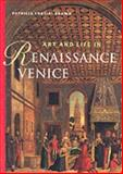 Art and Life in Renaissance Venice, Brown, Patricia Fortini, 0131841580