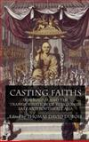 Casting Faiths : Imperialism and the Transformation of Religion in East and Southeast Asia, DuBois, Thomas David, 0230221580