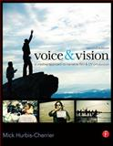 Voice and Vision : A Creative Approach to Narrative Film and DV Production, Hurbis-Cherrier, Mick, 0240811585