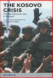 The Kosovo Crisis : The Last American War in Europe?, Weymouth, Tony and Henig, Stanley, 0273651587