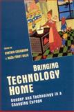Bringing Technology Home : Gender and Technology in a Changing Europe, , 0335191584