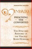 Preaching the Converted : The Style and Rhetoric of the Vercelli Book Homilies, Zacher, Samantha, 080209158X