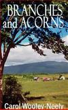 Branches and Acorns, Carol Wooley-Neely, 1403301581