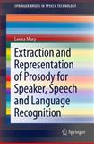 Extraction and Representation of Prosody for Speaker, Speech and Language Recognition, Mary, Leena, 1461411580