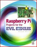 Raspberry Pi Projects for the Evil Genius, Donald Norris, 0071821589