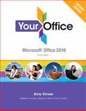 Your Office : Microsoft Office 2010, Volume 1, Kinser, Amy S. and Hammerle, 0133051587