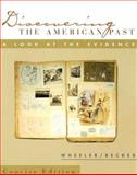 Discovering the American Past Concise Edition : A Look at the Evidence, Wheeler, William Bruce and Becker, Susan D., 0618011587