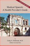 Medical Spanish, Craig Alan Sinkinson, 098197158X
