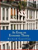 An Essay on Economic Theory, Richard Cantillon, 1479321583