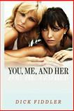 You, Me, and Her, Dick Fiddler, 1496151585