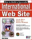 How to Build a Successful International Web Site, Bishop, Mark, 1576101584